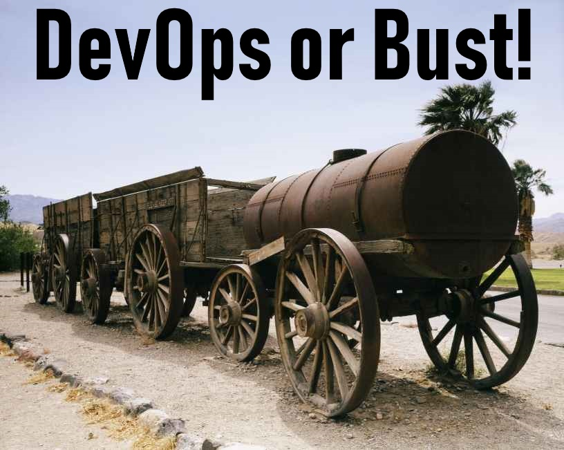 DevOps or Bust! Literally. Company #FAIL?