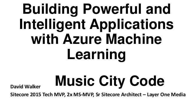 Building Powerful and Intelligent Applications with Azure Machine Learning