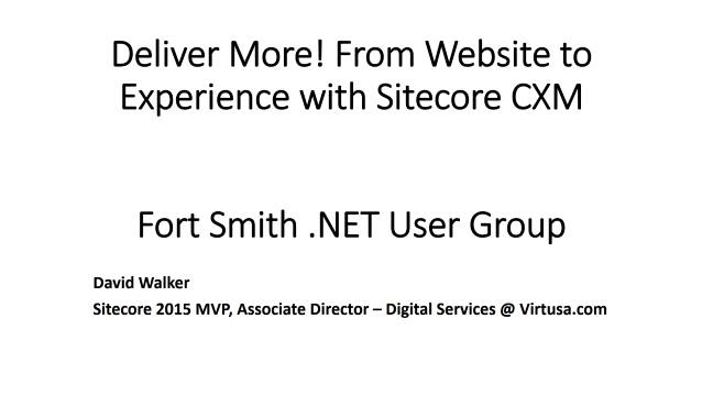 Deliver More! From Website to Experience with Sitecore CXM