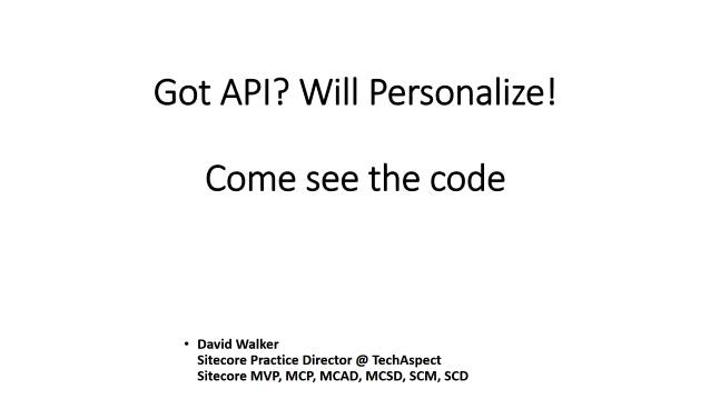 Got API? Will Personalize! Come see the code!