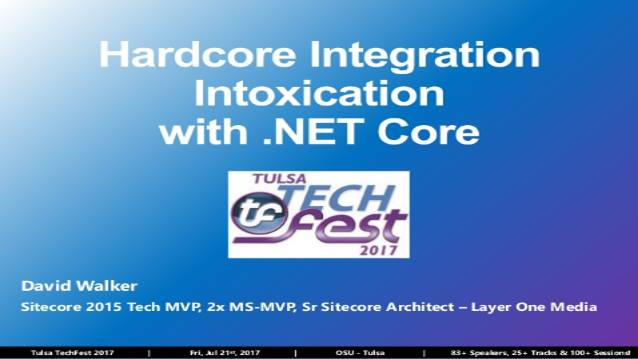 Hard-Core Integration Intoxication with .NET Core
