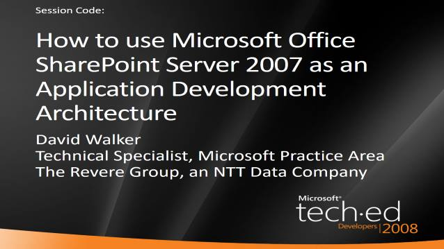 How to use Microsoft Office SharePoint Server 2007 as an Application Development Architecture