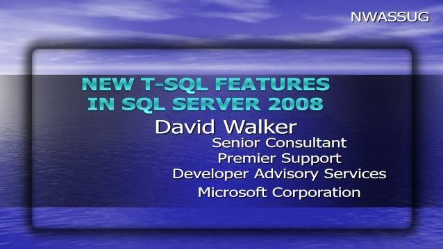 New T-SQL Features in SQL Server 2008