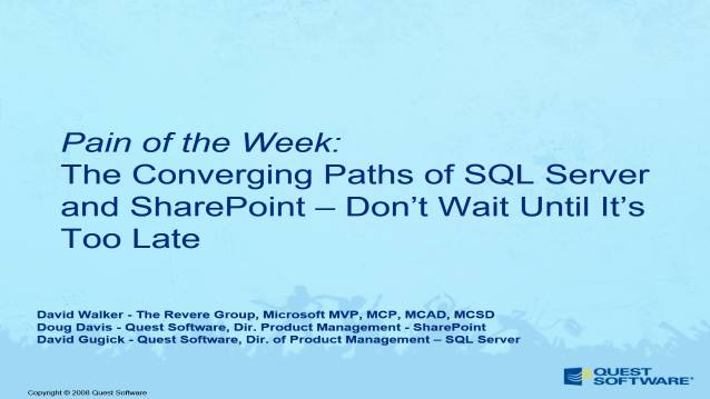 The Converging Paths of SQL Server and SharePoint - Don't Wait Until It's Too Late!